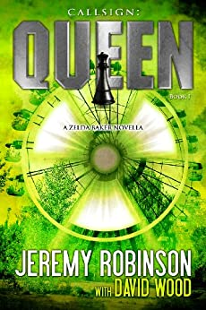 Callsign: Queen (Jack Sigler / Chess Team - Chesspocalypse Novellas Book 2) by [Robinson, Jeremy, Wood, David]