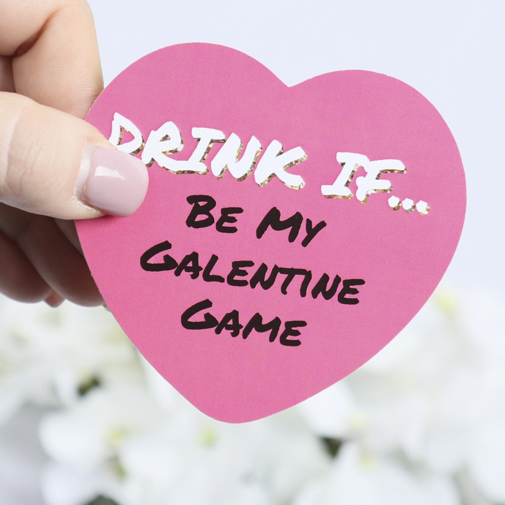 Drink If Game 24 Count Be My Galentine Valentines Day Party Game