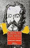 Ciencia sin seso, locura doble (Spanish Edition)