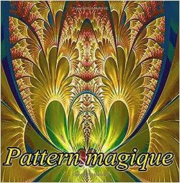 Coloriage Anti Stress A Colorier En Ligne.Pattern Magique Coloriages Pour Adultes Coloriage Anti Stress