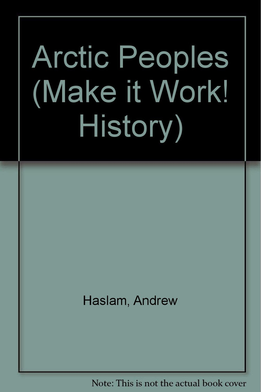 Arctic Peoples (Make it Work! History S.)