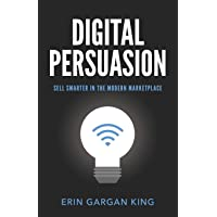 Digital Persuasion: Sell Smarter in the Modern Marketplace