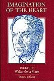 Imagination of the Heart: The Life of Walter De LA Mare