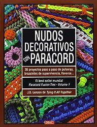 Nudos decorativos con paracord: 35 proyectos paso a paso de pulseras, brazaletes de supervivencia, llaveros