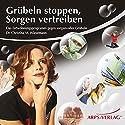 Grübeln stoppen, Sorgen vertreiben Hörbuch von Christina Wiesemann Gesprochen von: Christina Wiesemann