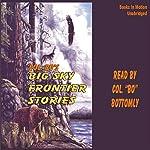 Colonel Bo's Big Sky Frontier Stories | Colonel