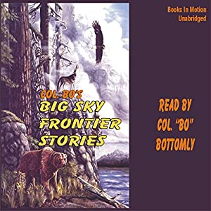 Colonel Bo's Big Sky Frontier Stories Audiobook