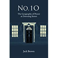 No. 10: The Geography of Power at Downing Street