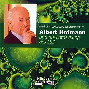 Albert Hofmann und die Entdeckung des LSD Audiobook