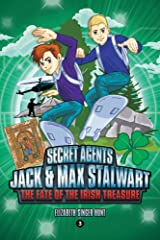 Secret Agents Jack and Max Stalwart: The Fate of the Irish Treasure: Ireland (Book 3) (Secret Agents Jack and Max Stalwart Series) Paperback
