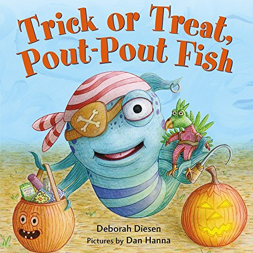 Trick or Treat, Pout-Pout Fish (A Pout-Pout Fish Mini Adventure) -