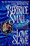 The Love Slave, Bertrice Small, 0345385985