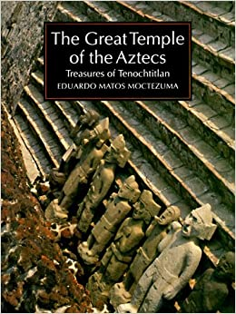 Book The Great Temple of the Aztecs: Treasures of Tenochtitlan (New Aspects of Antiquity)