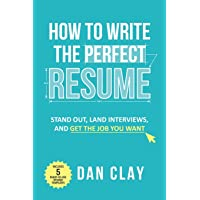 Image for How to Write the Perfect Resume: Stand Out, Land Interviews, and Get the Job You Want