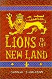 Lions in the New Land : The Epic Adventures of Friar Nicholas in the Enchanted Isles, Thompson, Gunnar, 0962199079