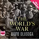 The World's War Audiobook by David Olusoga Narrated by Nigel Carrington