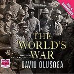 The World's War | David Olusoga