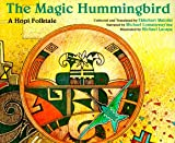 img - for The Magic Hummingbird: A Hopi Folktale book / textbook / text book