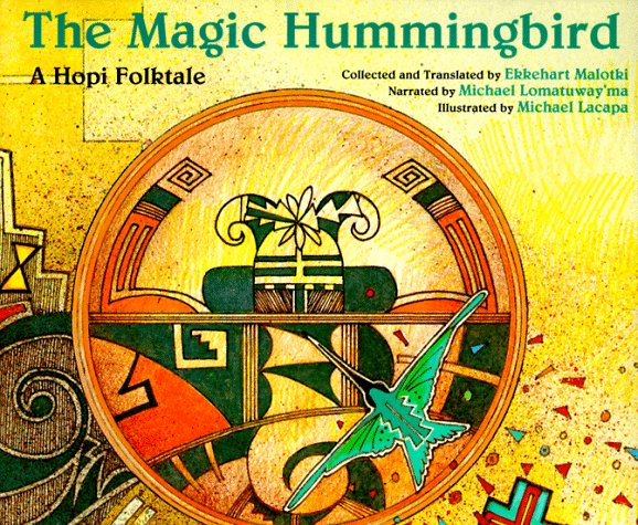 The Magic Hummingbird: A Hopi Folktale