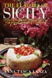 The Flavors of Sicily: Stories, Traditions, and Recipes for Warm-Weather Cooking