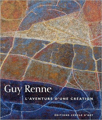 Livres gratuits Guy Renne : L'aventure d'une création Une quête d'harmonie pdf