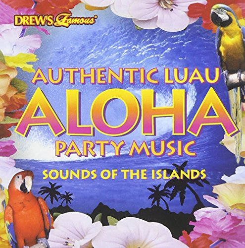 Drew's Famous Authentic Luau Aloha Party Music: Sounds of the Islands (America Drew)