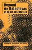Beyond the Balaclavas of South East Mexico, Charles Reeve and Sylvie Deneuve, 1870133846