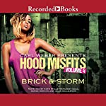 Hood Misfits, Volume 4: Carl Weber Presents | Brick,Storm