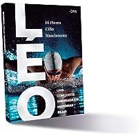 Léo: uma conquista inspirada em histórias reais