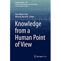 Knowledge from a Human Point of View (Synthese Library Book 416) (English Edition)