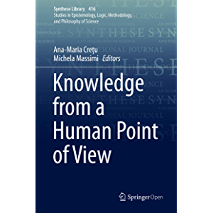 Knowledge from a Human Point of View (Synthese Library Book 416)