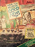 img - for Have You Heard the Good News? : The Easter Story Through the Eyes of Kids (An Easter Musical for Children) book / textbook / text book