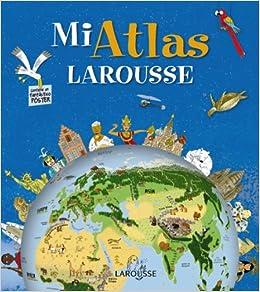 Mi Atlas Larousse Larousse - Infantil / Juvenil - Castellano - A ...