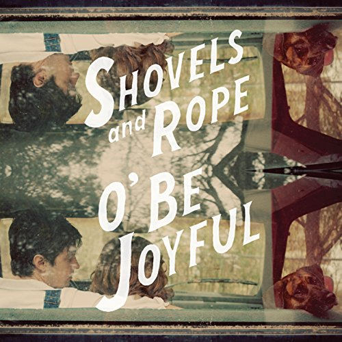 Vinilo : Shovels & Rope - O Be Joyful (180 Gram Vinyl)
