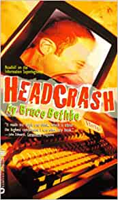a book report on headcrash by bruce bethke Headcrash by bruce bethke starting at $099 headcrash has 3 available editions to buy at half price books marketplace.