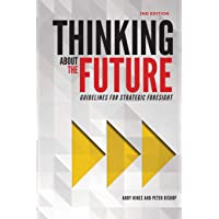 Thinking about the Future: Guidelines for Strategic Foresight