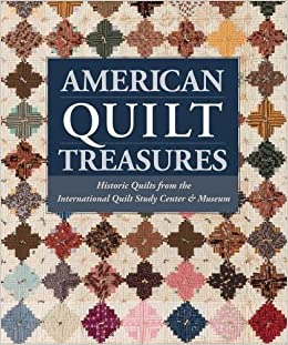 American Quilt Treasures: Historic Quilts from the International ... : historical quilts - Adamdwight.com