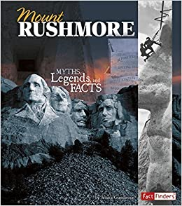 Book Mount Rushmore: Myths, Legends, and Facts (Monumental History) by Jessica Gunderson (2014-08-01)