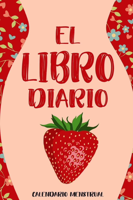 El Libro Diario Calendario Menstrual: Agenda para la Semana ...