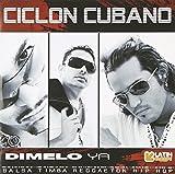 Dimelo Ya by Ciclon Cubano