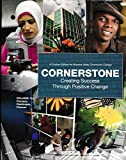 Cornerstone: Creating Success Through Positive Change (A Custom Edition for Moraine Valley Community College)