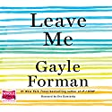 Leave Me Audiobook by Gayle Forman Narrated by Eva Kaminsky