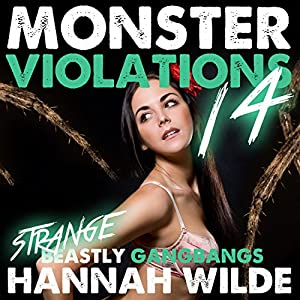 Monster Violations 14: Strange Beastly Gangbangs Audiobook