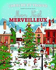 Cherche et trouve: Mon Noël merveilleux par Romain Guyard