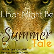 What Might Be: A Summer Tale: The Volkov Chronicles, Book 1 | Augusta Hill