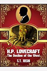 H. P. Lovecraft: The Decline of the West Kindle Edition