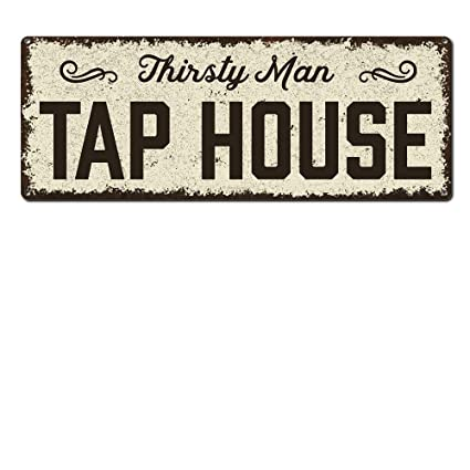 Amazon Com Thirsty Man Tap House Funny Beer Signs 6 X 16