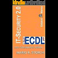 ECDL più IT Security 2.0 (sicurezza informatica): con simulazioni online (e-book ECDL più Vol. 12)