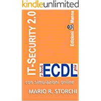 ECDL più IT Security 2.0 (sicurezza informatica): con simulazioni online (e-book ECDL più Vol. 12)