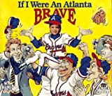 If I Were an Atlanta Brave, Joseph C. D'Andrea, 187833817X